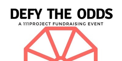 Defy the Odds: A 111Project Fundraising Event