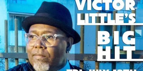 9pm - Victor Little's Big Hit tickets