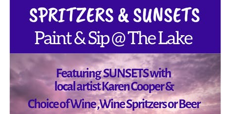 Spritzers & Sunsets Paint & Sip at The Lake tickets
