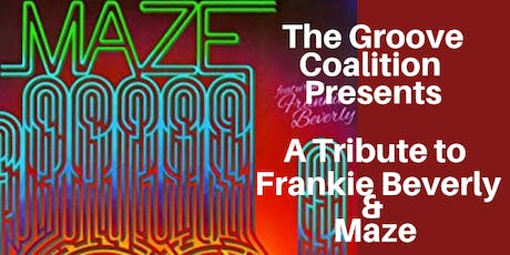 The Groove Coalition Presents: A Tribute to Maze Featuring Frankie Beverly tickets