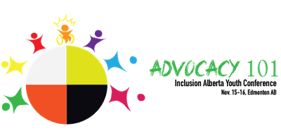 Advocacy 101: Inclusion Alberta Youth Conference