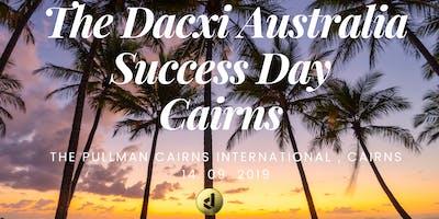 The Dacxi Australia Success Day: Cairns