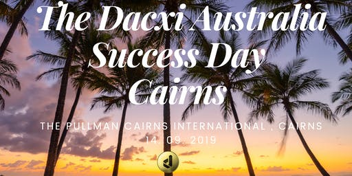 The Dacxi Australia Success Day: Cairns