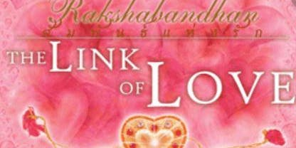 Raksha Bandhan:  The Link of Love