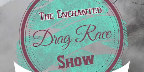 The Enchanted Drag Race Show tickets
