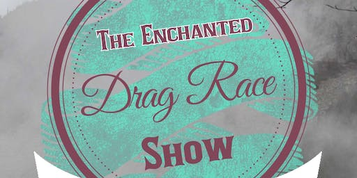 The Enchanted Drag Race Show