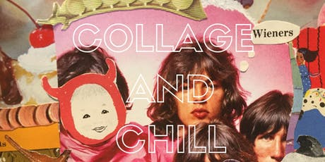 Collage and Chill tickets