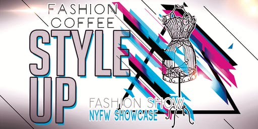 Fashion Coffee NYFW Style Up Showcase