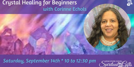 Crystal Healing for Beginners with Corinne Echols tickets