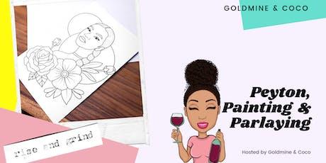 Peyton, Painting & Parlaying  tickets