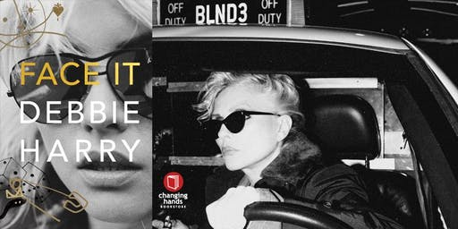 Changing Hands presents Debbie Harry: Face It