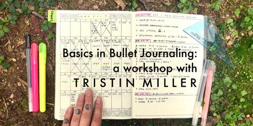 Basics in Bullet Journaling:  a workshop w/ artist Tristin Miller