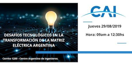 DESAFÍOS TECNOLÓGICOS EN LA TRANSFORMACIÓN DE LA MATRIZ ELÉCTRICA ARGENTINA entradas