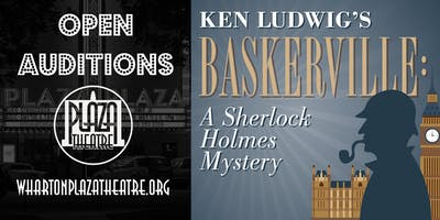 Auditions for Ken Ludwig's Baskerville: A Sherlock Holmes Mystery