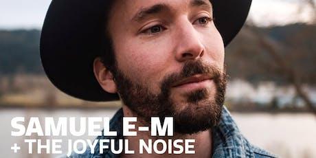 Samuel E-M and the Joyful Noise tickets