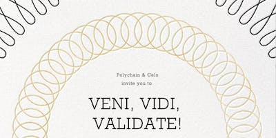 VENI, VIDI, VALIDATE with Polychain & Celo