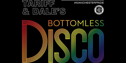 Tariffs Pride Weekend ~ Bottomless Disco