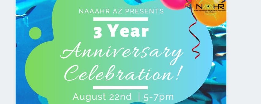 NAAAHR AZ 3 Year Anniversary Celebration!