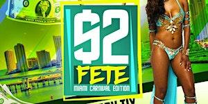 $2 FETE with SOCA ARTIST MOTTO - MIAMI CARNIVAL 2019...