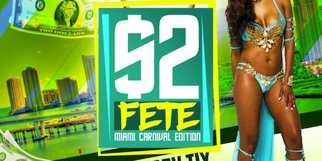 $2 FETE with SOCA ARTIST MOTTO - MIAMI CARNIVAL 2019 EDITION - ENTRY BEFORE 12:30AM TO $2 TICKET HOLDERS tickets