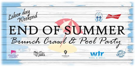 Labor Day WeekEnd Of Summer Brunch Crawl & Pool Party tickets