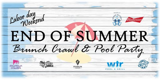 Labor Day WeekEnd Of Summer Brunch Crawl & Pool Party