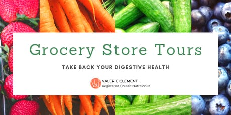 Take Back Your Digestive Health: Grocery Store Tours tickets