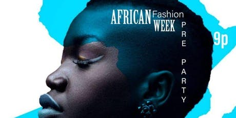 African Fashion Week Pre Party tickets