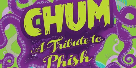 Chum - A Tribute to Phish tickets