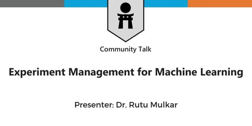 Experiment Management for Machine Learning