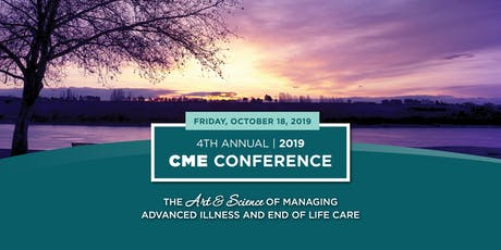 4th Annual CME Conference: The Art and Science of Managing Advanced Illness and End of Life Care tickets