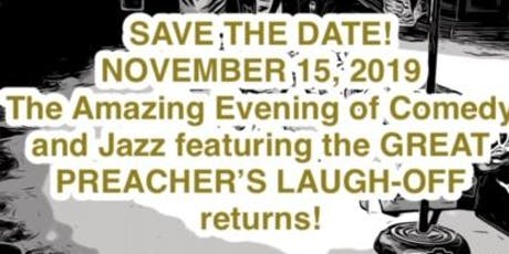 Amazing Evening of Comedy & Jazz featuring the GREAT PREACHER'S LAUGH-OFF tickets