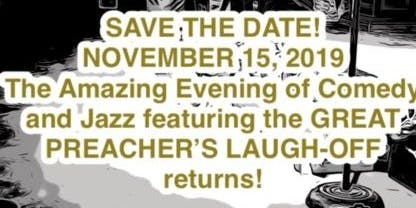 Amazing Evening of Comedy & Jazz featuring the GREAT PREACHER'S LAUGH-OFF