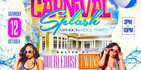@CARNIVALLYFE   Carnival Splash Pool Party FT DOUBLE DOSE TWINS - Miami Carnival 2019 EDITION tickets
