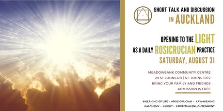 "Short talk and discussion in Auckland - ""Opening to the Light as a daily Rosicrucian practice"" tickets"