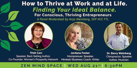 How to Thrive at Work & in Life. Finding Your ideal Balance.  Expert panel of discussion. For Conscious & Thriving Entrepreneurs tickets