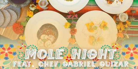 Mole Night Dinner by Chef Gabriel Guizar tickets