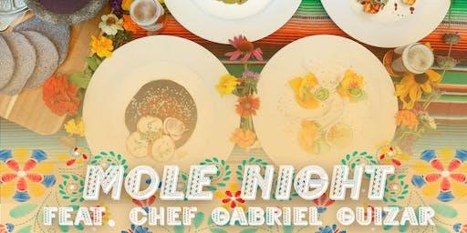 Mole Night Dinner by Chef Gabriel Guizar