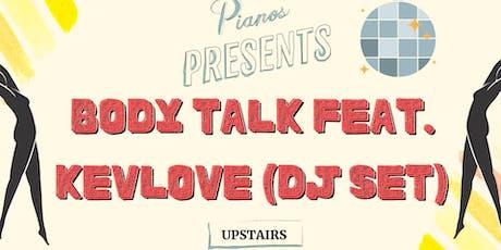Body Talk feat. Kevlove (DJ Set- FREE) tickets