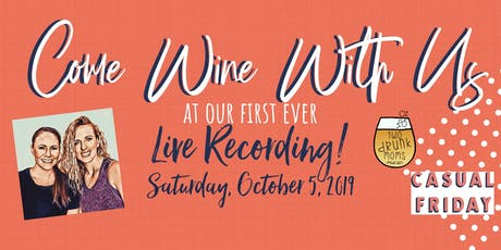 Two Drunk Moms Podcast LIVE! at Casual Friday Wines tickets