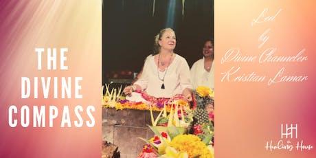 THE DIVINE COMPASS: Led by Divine Channeler, Kristin Lamar tickets