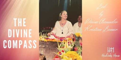 THE DIVINE COMPASS: Led by Divine Channeler, Kristin Lamar