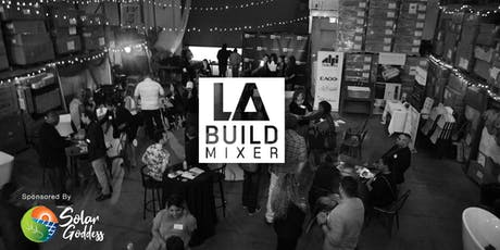 LA Build Mixer - LA's Premier Networking Event for the Building Community tickets