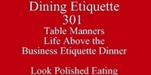 Look Better Eating Know What Others Know Table Manners Life Above the Business Etiquette Dinner New Class Special Outclass the Competition SoE 512 821-2699