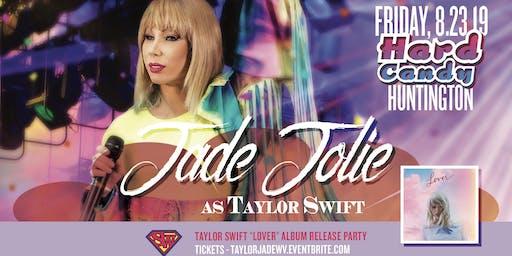 Hard Candy Huntington: Jade Jolie as Taylor Swift