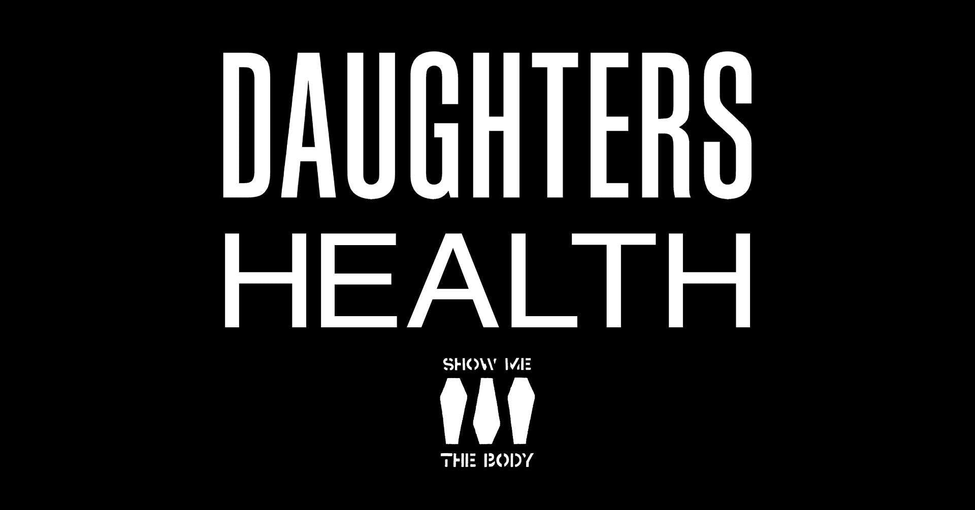 DAUGHTERS / HEALTH – Tickets – The Pressroom – Phoenix, AZ