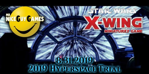 Star Wars X-Wing Hyperspace Trial 2019
