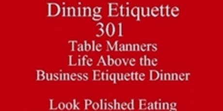 Outclass the Competition Table Manners Business Dining Etiquette 301Look  Polished Eating New Class Special Texas University Eating Club Harold Almon 512 821-2699 Know What Others Know  tickets