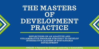 The Masters of Development Practice (MDP): Reflections on an Adaptive and Collaborative Program Strategy to Develop Integrative Leaders in Sustainable Development