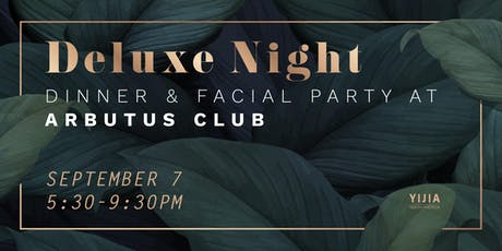 Deluxe Night - Dinner & Facial Party tickets